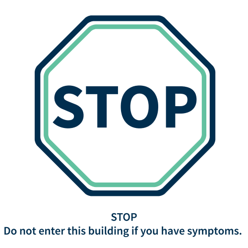 Stop - do not enter the building if you have symptoms logo